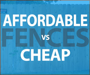 Affordable vs Cheap Privacy Fence